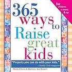 365 Ways to Raise Confident Kids: Activities That Build Self-Esteem, Develop Character and Encourage Imagination by Barbara Ann Barnett, Sheila Ellison (Paperback / softback, 2006)