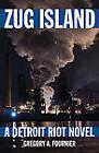 Zug Island: A Detroit Riot Novel by Gregory A Fournier (Paperback / softback, 2011)