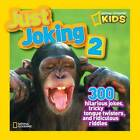 Just Joking 2: 300 Hilarious Jokes, Tricky Tongue Twisters, and Ridiculous Riddles by National Geographic Kids Magazine (Paperback, 2012)