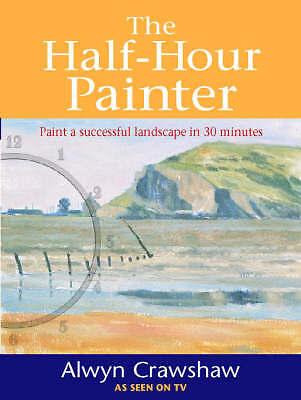 Crawshaw, Alwyn, Half Hour Painter, Very Good Book