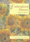 Embroidered Flowers by Pamela Watts (Paperback, 1997)
