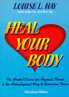 Heal Your Body: The Mental Causes for Physical Illness and the Metaphysical Way to Overcome Them by Louise L. Hay (Paperback, 1989)