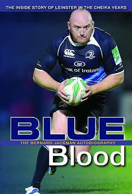 Bernard Jackman: Blue Blood: The Inside Story of Leinster in the-ExLibrary