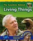 The Scientists Behind Living Things by Robert Snedden (Paperback, 2012)