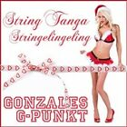 String Tanga Stringelingeling [Single] by Gonzales G-Punkt (Digital DownLoad, Dec-2009, G-Punkt Records)