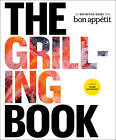 The Grilling Book: The Definitive Guide from Bon Appetit by Adam Rapoport (Hardback, 2013)