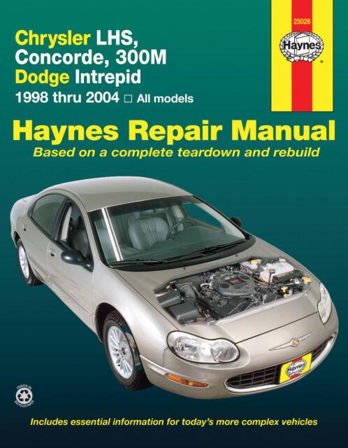 Haynes Repair Manual: Chrysler LHS, Concorde, 300M, Dodge Intrepid 1998-2003
