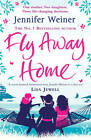 Fly Away Home by Jennifer Weiner (Paperback, 2011)