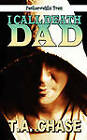 I Call Death Dad by T.A. Chase (Paperback, 2011)