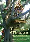Treehouses and Playhouses You Can Build by David Stiles, Jean Stiles (Paperback, 2006)