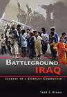 Battleground Iraq: The Journal of a Company Commander by Todd S. Brown, Center of Military History (Paperback, 2007)