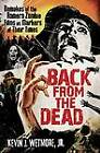 Back from the Dead: Remakes of the Romero Zombie Films as Markers of Their Times by Kevin J. Wetmore (Paperback, 2011)