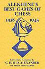 Alekhine's Best Games of Chess 1938-1945 by C H O'd Alexander (Paperback / softback, 2010)