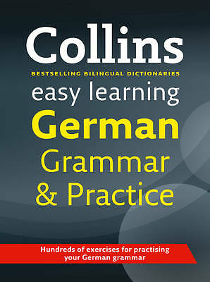 Easy Learning German Grammar and Practice (Collins Easy Learning German), Collin