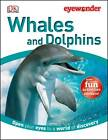 Whales and Dolphins by DK (Hardback, 2013)