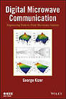 Digital Microwave Communication: Engineering Point-to-Point Microwave Systems by George M. Kizer (Hardback, 2013)