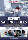 Yachting Monthly's Expert Sailing Skills: No Nonsense Advice That Really Works by Tom Cunliffe (Hardback, 2012)