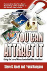 You Can Attract It Using the Law of Attraction to Get What You Want by Steve G Jones, Frank Mangano (Paperback / softback, 2010)