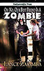 Oh No, Our Best Friend is a Zombie! by Lance Zarimba (Paperback, 2010)