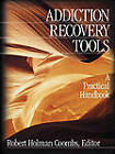 Addiction Recovery Tools: A Practical Handbook by Robert Holman Coombs (Paperback, 2002)