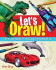 Let's Draw!: A Fun Guide to Drawing Everything! by Peter Gray (Paperback, 2012)