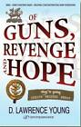 Of Guns, Revenge & Hope by David Lawrence-Young (Paperback, 2011)