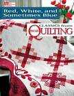 Red, White, and Sometimes Blue: Classics from McCall's Quilting by Martingale & Company (Paperback, 2011)