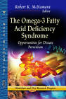 Omega-3 Fatty Acid Deficiency Syndrome: Opportunities for Disease Prevention by Nova Science Publishers Inc (Hardback, 2013)
