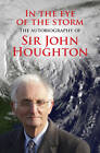 In the Eye of the Storm: The Autobiography of Sir John Houghton by John Houghton (Paperback, 2013)