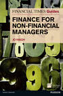 FT Guide to Finance for Non Financial Managers: The Numbers Game and How to Win It by Jo Haigh (Paperback, 2011)