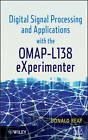 Digital Signal Processing and Applications with the OMAP- L138 Experimenter by Donald S. Reay (Mixed media product, 2012)