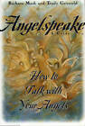 Angelspeake: How to Talk with Your Angels by Barbara Mark, Trudy Griswold (Other book format, 1996)