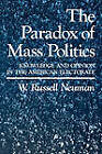 The Paradox of Mass Politics: Knowledge and Opinion in the American Electorate by W.Russell Neuman (Paperback, 1986)