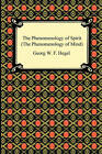 The Phenomenology of Spirit (the Phenomenology of Mind) by Georg W F Hegel (Paperback / softback, 2009)