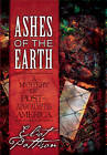 Ashes of the Earth: A Mystery of Post-Apocalyptic America by Eliot Pattison (Hardback, 2011)