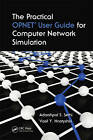 The Practical OPNET User Guide for Computer Network Simulation by Vasil Y. Hnatyshin, Adarshpal S. Sethi (Hardback, 2012)