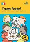 J'aime Parler!: Inspirational Ideas for Teaching French to Young Children by Ann May (Mixed media product, 2008)
