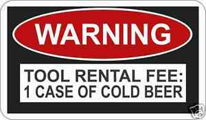 Beer-Warning-Tool-Rental-Decal-Sticker-Funny-ATV-Toolbox-2-75-x-4-75