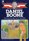 Daniel Boone, Young Hunter and Tracker by Augusta Stevenson (Paperback, 1986)