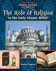 The Role of Religion in the Early Islamic World by Rachel Eugster (Paperback, 2010)