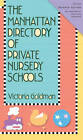 The Manhattan Directory of Private Nursery Schools by Victoria Goldman (Paperback / softback, 2012)