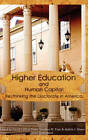 Higher Education and Human Capital: Re/Thinking the Doctorate in America by Sense Publishers (Hardback, 2011)