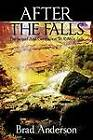 After the Falls: The Sequel and Companion to Ribbon Falls by Brad Anderson (Paperback / softback, 2011)