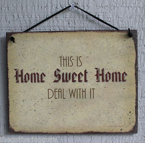 Sign home sweet home deal with it humor funny saying wood for Funny home decor