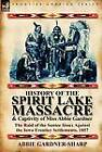 History of the Spirit Lake Massacre and Captivity of Miss Abbie Gardner: The Raid of the Santee Sioux Against the Iowa Frontier Settlements, 1857 by Abbie Gardner-Sharp (Hardback, 2011)