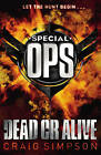 Special Operations: Dead or Alive by Craig Simpson (Paperback, 2012)