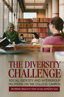 The Diversity Challenge: Social Identity and Intergroup Relations on the College Campus by Shana Levin, Colette Van Laar, David O. Sears, Jim Sidanius (Paperback, 2010)