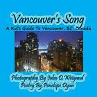Vancouver's Song --- A Kid's Guide to Vancouver, BC, Canada by Penelope Dyan (Paperback / softback, 2013)