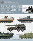 Postwar Armoured Fighting Vehicles: 1945 - Present by Michael E. Haskew (Hardback, 2010)