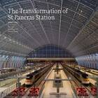 The Transformation of St Pancras Station by Alastair Lansley, Stuart Durant (Paperback, 2011)